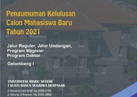 PENGUMUMAN KELULUSAN SELEKSI PENERIMAAN CALON MAHASISWA BARU GELOMBANG I UNIVERSITAS HINDU NEGERI I GUSTI BAGUS SUGRIWA DENPASAR TAHUN AKADEMIK 2021/2022